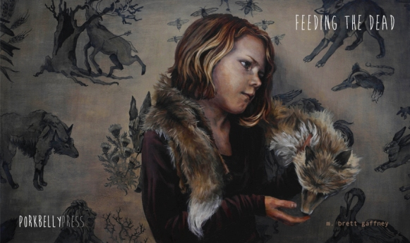 Feeding the Dead by M. Brett Gaffney (cover art: Mary Chiaramonte)