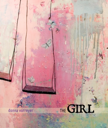 The Girl by Donna Vorreyer (cover image: Alexandra Eldridge)