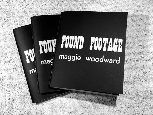 Found Footage by Maggie Woodward (cover: Nicci Mechler)